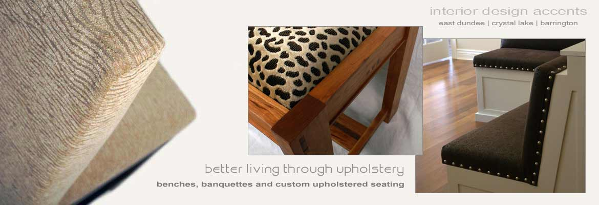 Upholstery, Benches, Banquettes and Custom Upholstered Seating