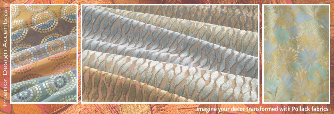 Designer Fabrics by Pollack from Interior Design Accents